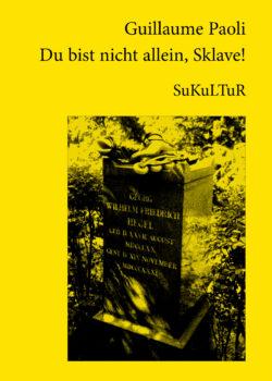 Guillaume Paoli: Du bist nicht allein, Sklave! (AuK 502)