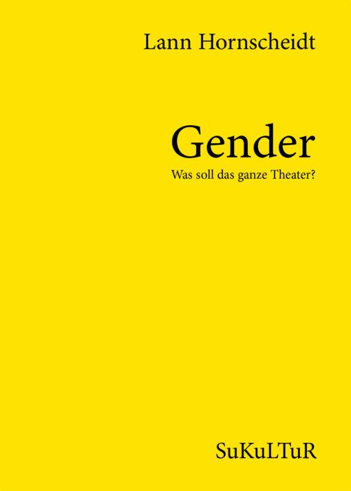 Lann Hornscheidt: Gender. Was soll das ganze Theater? (AuK 512)