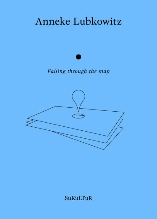Anneke Lubkowitz: Falling through the map (AuK 517)