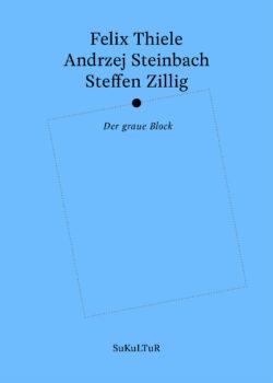 Steffen Zillig: Der graue Block (AuK 519)