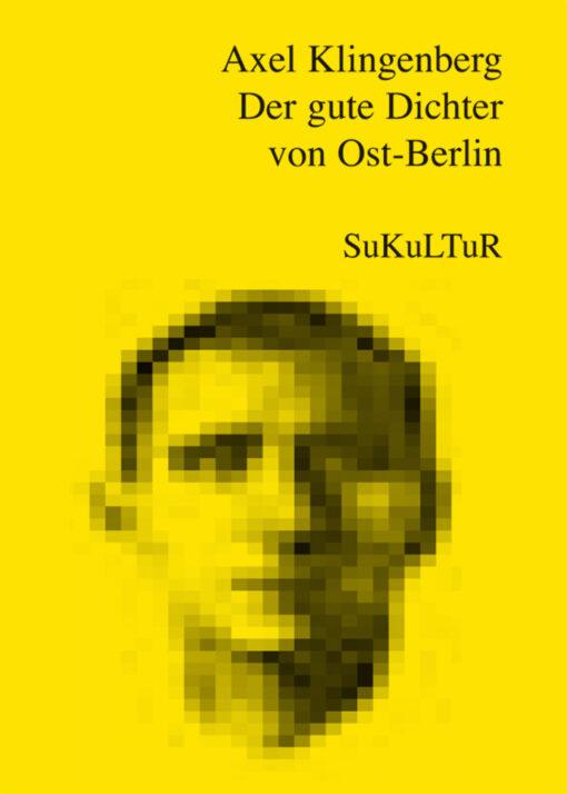 Axel Klingenberg: Der gute Dichter von Ost-Berlin (SL 13)