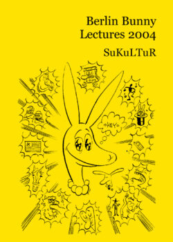 Stese Wagner, Ulrike Sterblich: Berlin Bunny Lectures 2004 (SL 35)