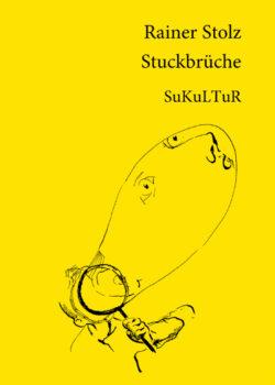 Rainer Stolz: Stuckbrüche (SL 51)