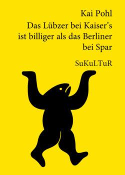 Kai Pohl: Das Lübzer bei Kaiser's ist billiger als das Berliner bei Spar (SL 63)