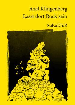 Axel Klingenberg: Lasst dort Rock sein(SL 78)