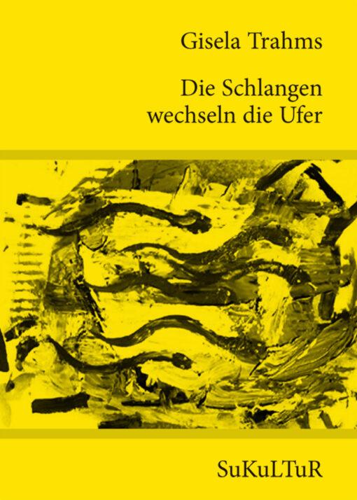 Gisela Trahms: Die Schlangen wechseln die Ufer(SL 97)