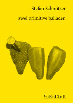 Stefan Schmitzer: zwei primitive balladen (SL 98)