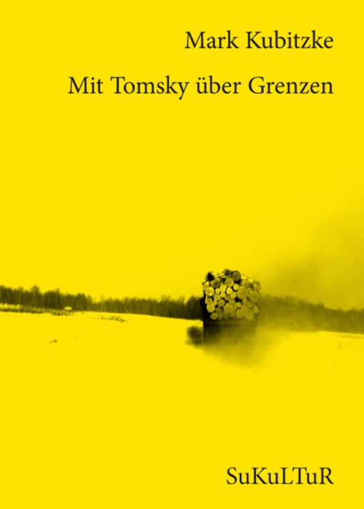 Mark Kubitzke: Mit Tomsky über Grenzen(SL 100)