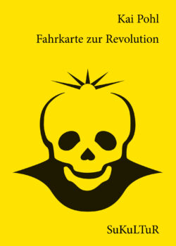 Kai Pohl: Fahrkarte zur Revolution (SL 103)