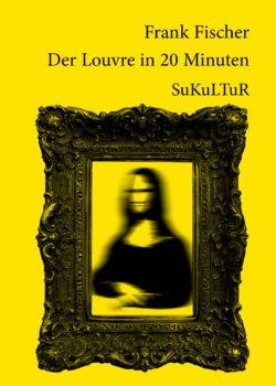 Frank Fischer: Der Louvre in 20 Minuten (SL 105)