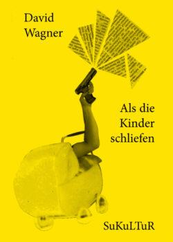 David Wagner: Als die Kinder schliefen (SL 108)