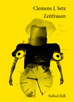 Clemens J. Setz: Zeitfrauen(SL 112)