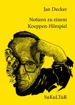Jan Decker: Notizen zu einem Koeppen-Hörspiel (SL129)