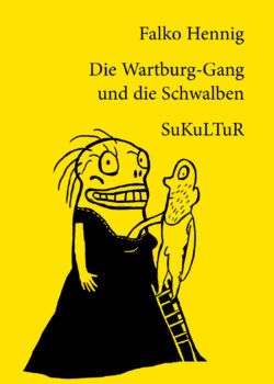 Falko Hennig: Die Wartburg-Gang und die Schwalben (SL 131)