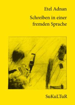 Etel Adnan: Schreiben in einer fremden Sprache (SL 152)