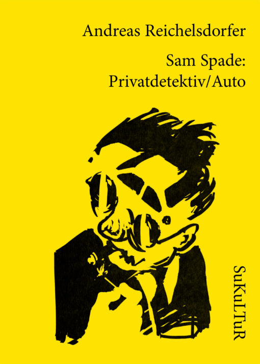 Andreas Reichelsdorfer: Sam Spade: Privatdetektiv/Auto (SL 160)