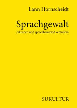 Lann Hornscheidt: Sprachgewalt