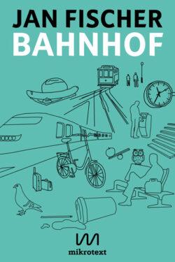 cover-jan-fischer-bahnhof-mikrotext_2018-web