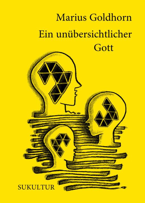 Marius Goldhorn: Ein unübersichtlicher Gott