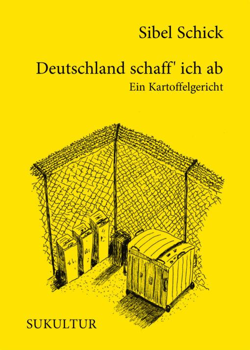 Sibel Schick: Deutschland schaff' ich ab (AuK 525)