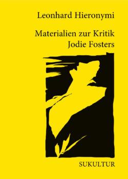 Leonhard Hieronymi: Materialien zur Kritik Jodie Fosters