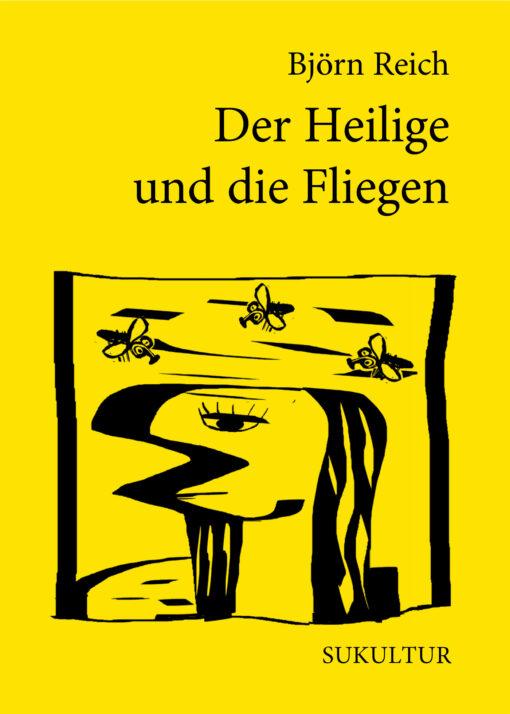 Björn Reich: Der Heilige und die Fliegen (SL 183)