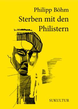 Philipp Böhm: Sterben mit den Philistern (SL 185)