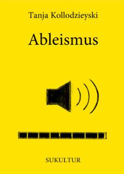 Tanja Kollodzieyski: Ableismus (AuK 527)