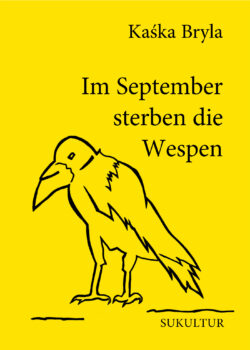 Kaśka Bryla: Im September sterben die Wespen (SL 187)