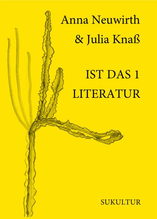 Anna Neuwirth & Julia Knaß: IST DAS 1 LITERATUR (SL 189)