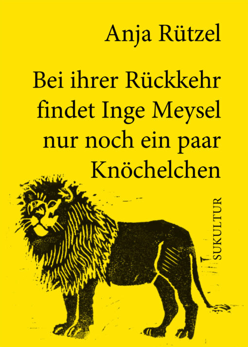 Anja Rützel: Bei ihrer Rückkehr findet Inge Meysel nur noch ein paar Knöchelchen. 50 Träume. (SL 190)